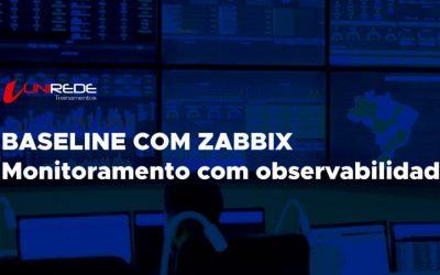 BASELINE COM ZABBIX: MONITORAMENTO COM OBSERVABILIDADE