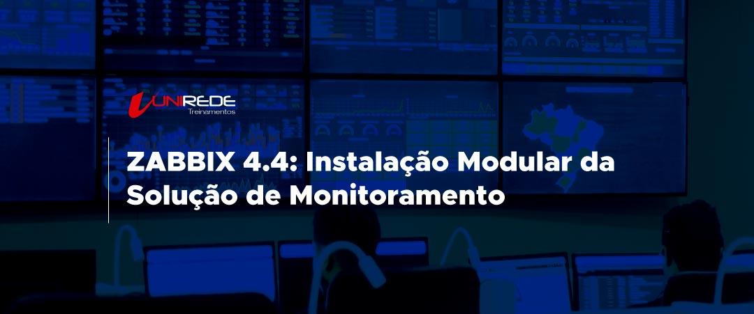 Zabbix 4.4: Instalação Modular da Solução de Monitoramento