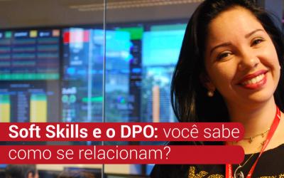Soft Skills e o DPO: você sabe como se relacionam?