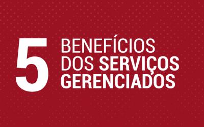Benefícios dos Serviços Gerenciados
