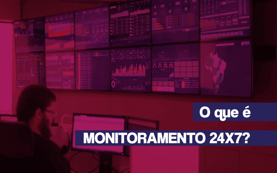 O que é monitoramento 24×7?